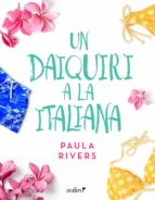 un daiquiri a la italiana (ebook)-paula rivers-9788408156512