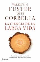 la ciencia de la larga vida valentin fuster josep corbella 9788408162612