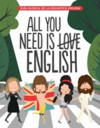 all you need is english: guia musical de la gramatica inglesa-9788408163312