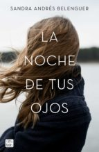 la noche de tus ojos-sandra andres belenguer-9788408170112