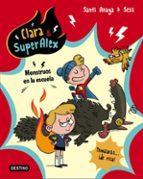 clara & superalex 2: monstruos en la escuela-santi anaya-9788408175612