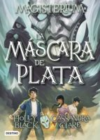 magisterium 4: la mascara de plata cassandra clare holly black 9788408178712