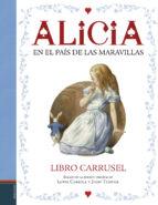alicia en el pais de las maravillas. libro carrusel-lewis carroll-9788414004012