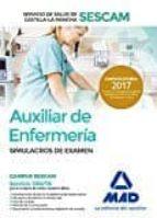 auxiliar de enfermería del servicio de salud de castilla la mancha (sescam). simulacro de examen 9788414205112