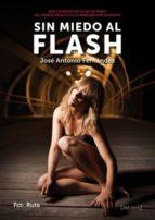 sin miedo al flash-jose antonio fernandez-9788415131212