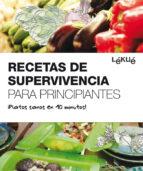 recetas de supervivencia para principiantes: ¡platos sanos en 10 minutos!-9788415193012