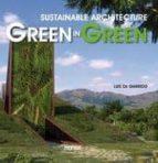 green in green: sustainable architecture (ed. bilingüe español-in gles)-luis de garrido-9788415223412