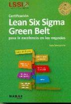 certificacion lean six sigma green belt: para la excelencia en los negocios luis socconini 9788415340812