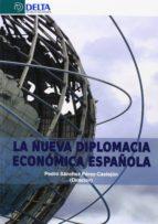 la nueva diplomacia económica española-pedro sanchez perez-castejon-9788415581512