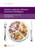 dietetica aplicada a distintas situaciones fisiologicas 9788415949312