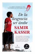 de la desgracia de ser arabe samir kassir 9788416100712