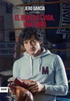 el boxeo es vida, vive duro (ebook) jero garcia garcia 9788416245512
