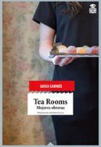 tea rooms: mujeres obreras luisa carnes caballero 9788416537112