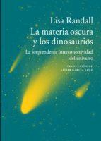 la materia oscura y los dinosaurios-lisa randall-9788416748112