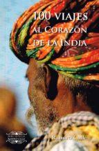 100 viajes al corazon de la india ramiro calle 9788416765812