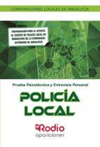 policía local. corporaciones locales de andalucía. psicotécnico y entrevista personal. 9788416963812