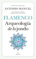 flamenco: arqueologia de lo jondo 9788417418212