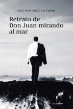 retrato de don juan mirando al mar (ebook)-luis martínez victorio-9788417426712