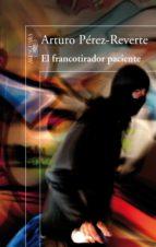 el francotirador paciente (ebook)-arturo perez-reverte-9788420407012