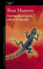 instrucciones para salvar el mundo rosa montero 9788420434612