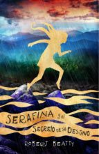 serafina y el secreto de su destino (serafina 3) (ebook)-robert beatty-9788420486512