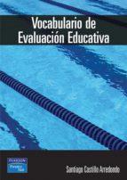 vocabulario de evaluacion educativa-santiago castillo arredondo-9788420540412