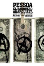el banquero anarquista y otros cuentos de raciocinio-fernando pessoa-9788420611112