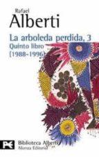 la arboleda perdida, 3:  quinto libro (1988 1996) rafael alberti 9788420638812