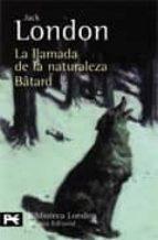 la llamada de la naturaleza; batard jack london 9788420649412