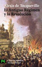 el antiguo regimen y la revolucion alexis de tocqueville 9788420658612