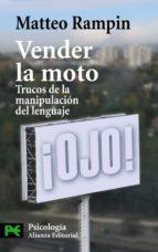 vender la moto: trucos de la manipulacion del lenguaje-matteo rampin-9788420662312