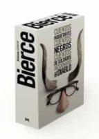 estuche bierce: cuentos de soldados; cuentos inquietantes; cuento s negros; diccionario del diablo ambrose bierce 9788420664712