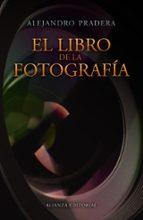 el libro de la fotografia alejandro pradera 9788420675312