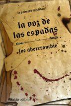 la voz de las espadas (la primera ley i)-joe abercrombie-9788420676012