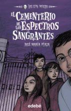 el cementerio de los espectros sangrantes :los sin miedo 4 jose maria plaza 9788423695812