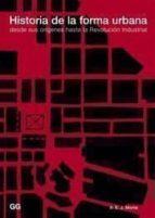 historia de la forma urbana: desde sus origenes hasta la revoluci on industrial a. e. j. morris 9788425211812