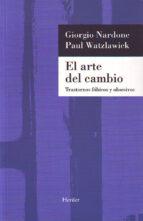 el arte del cambio: trastornos fobicos y obsesivos-giorgio nardone-paul watzlawick-9788425418112