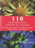 110 tratamientos contra el cancer-gyorgy irmey-9788425423512