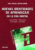 nuevas identidades de aprendizaje en la era digital avril williamson, ben loveless 9788427723412