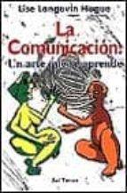 la comunicacion: un arte que se aprende lise langevin hogue 9788429313512