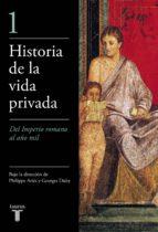 historia de la vida privada (i): del imperio romano al año mil george duby philippe aries 9788430604012