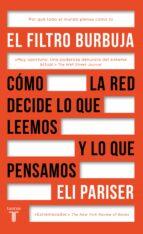 el filtro burbuja: como la web decide lo que leemos y lo que pensamos-eli pariser-9788430618712