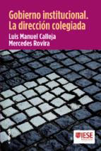 gobierno institucional: la dirección colegiada luis manuel calleja 9788431330712