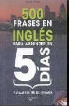 500 frases en ingles para aprender en 5 dias y viajar el fin de s emana robert wilson 9788431539412