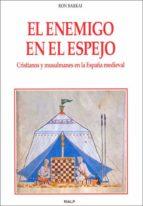 el enemigo en el espejo : cristianos y musulmanes en la españa me dieval-ron barkai-9788432136412