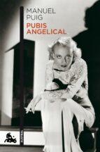 pubis angelical manuel puig 9788432214912