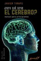 ¿para qué sirve el cerebro? (ebook)-javier tirapu ustarroz-9788433033512