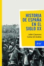 historia de españa en el siglo xx (4ª ed.) carlos gil andres julian casanova 9788434434912