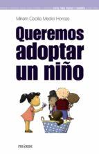 queremos adoptar un niño-miriam cecilia medici horcas-9788436820812