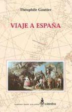 viaje a españa-theophile gautier-9788437616612